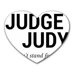 Judge judy wouldn t stand for this! Heart Mousepads