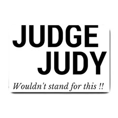 Judge judy wouldn t stand for this! Small Doormat