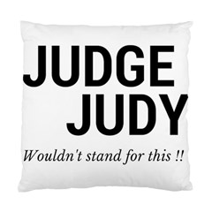 Judge judy wouldn t stand for this! Standard Cushion Case (Two Sides)