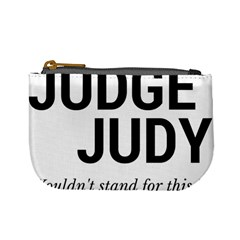 Judge judy wouldn t stand for this! Mini Coin Purses