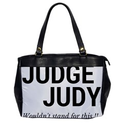 Judge judy wouldn t stand for this! Office Handbags