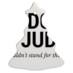 Judge judy wouldn t stand for this! Christmas Tree Ornament (Two Sides)