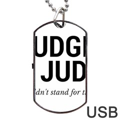 Judge judy wouldn t stand for this! Dog Tag USB Flash (Two Sides)
