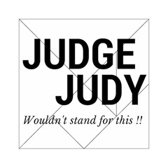 Judge judy wouldn t stand for this! Acrylic Tangram Puzzle (6  x 6 )