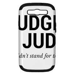 Judge judy wouldn t stand for this! Samsung Galaxy S III Hardshell Case (PC+Silicone)