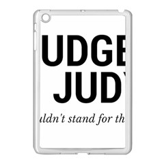 Judge judy wouldn t stand for this! Apple iPad Mini Case (White)