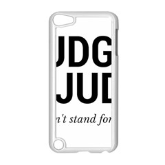Judge judy wouldn t stand for this! Apple iPod Touch 5 Case (White)