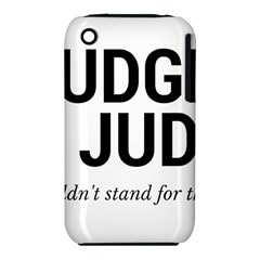 Judge judy wouldn t stand for this! iPhone 3S/3GS
