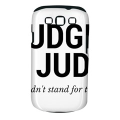 Judge judy wouldn t stand for this! Samsung Galaxy S III Classic Hardshell Case (PC+Silicone)