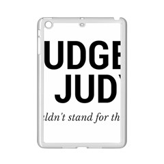 Judge judy wouldn t stand for this! iPad Mini 2 Enamel Coated Cases