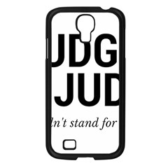 Judge judy wouldn t stand for this! Samsung Galaxy S4 I9500/ I9505 Case (Black)