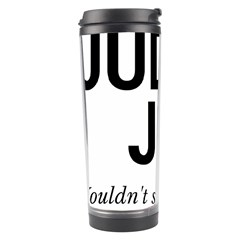 Judge judy wouldn t stand for this! Travel Tumbler