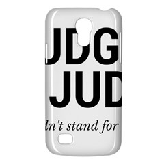 Judge judy wouldn t stand for this! Galaxy S4 Mini