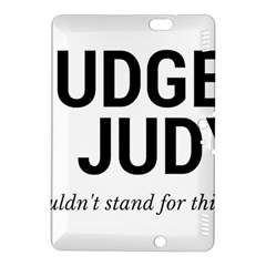 Judge judy wouldn t stand for this! Kindle Fire HDX 8.9  Hardshell Case
