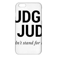 Judge judy wouldn t stand for this! iPhone 6 Plus/6S Plus TPU Case