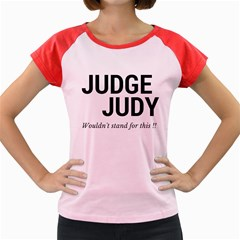 Judge judy wouldn t stand for this! Women s Cap Sleeve T-Shirt