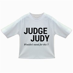 Judge judy wouldn t stand for this! Infant/Toddler T-Shirts