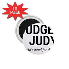 Judge judy wouldn t stand for this! 1.75  Magnets (10 pack)