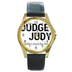 Judge judy wouldn t stand for this! Round Gold Metal Watch