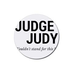 Judge judy wouldn t stand for this! Rubber Round Coaster (4 pack)