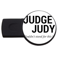 Judge judy wouldn t stand for this! USB Flash Drive Round (2 GB)