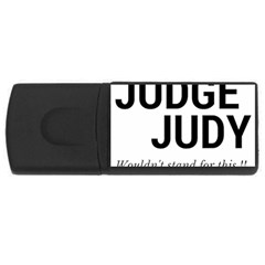 Judge judy wouldn t stand for this! USB Flash Drive Rectangular (1 GB)