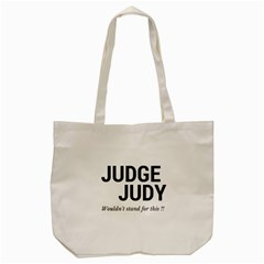 Judge judy wouldn t stand for this! Tote Bag (Cream)