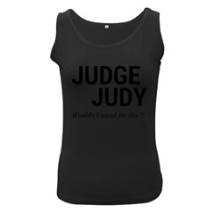 Judge Judy Wouldn t Stand For This! Women s Black Tank Top