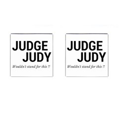 Judge judy wouldn t stand for this! Cufflinks (Square)