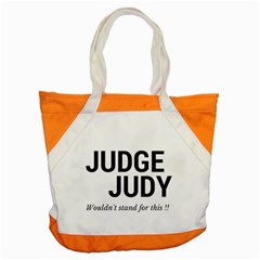 Judge judy wouldn t stand for this! Accent Tote Bag