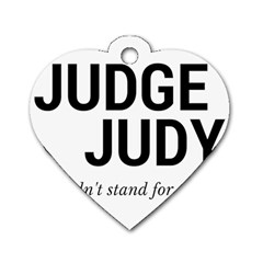 Judge judy wouldn t stand for this! Dog Tag Heart (Two Sides)