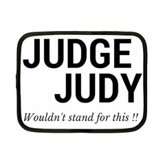 Judge judy wouldn t stand for this! Netbook Case (Small)