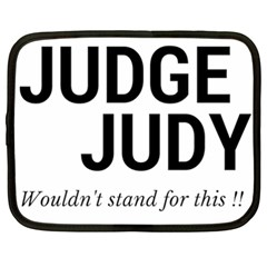 Judge judy wouldn t stand for this! Netbook Case (XXL)