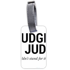 Judge judy wouldn t stand for this! Luggage Tags (Two Sides)