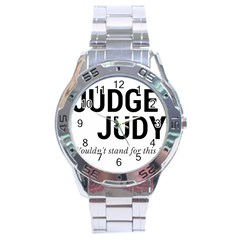 Judge judy wouldn t stand for this! Stainless Steel Analogue Watch