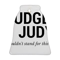 Judge judy wouldn t stand for this! Bell Ornament (Two Sides)
