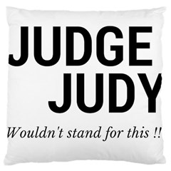Judge judy wouldn t stand for this! Large Cushion Case (One Side)