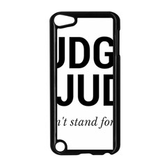 Judge judy wouldn t stand for this! Apple iPod Touch 5 Case (Black)