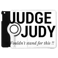 Judge judy wouldn t stand for this! Apple iPad Mini Flip 360 Case