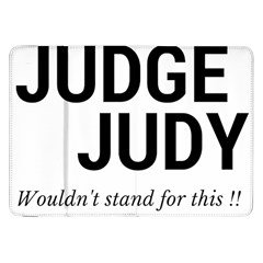 Judge judy wouldn t stand for this! Samsung Galaxy Tab 8.9  P7300 Flip Case