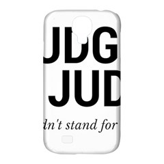 Judge judy wouldn t stand for this! Samsung Galaxy S4 Classic Hardshell Case (PC+Silicone)