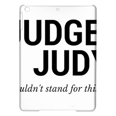 Judge judy wouldn t stand for this! iPad Air Hardshell Cases