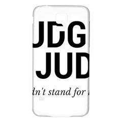 Judge judy wouldn t stand for this! Samsung Galaxy S5 Back Case (White)