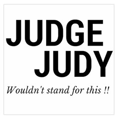 Judge judy wouldn t stand for this! Large Satin Scarf (Square)