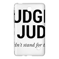 Judge judy wouldn t stand for this! Samsung Galaxy Tab 4 (8 ) Hardshell Case