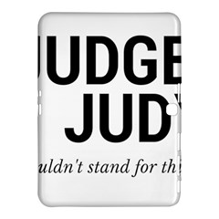 Judge judy wouldn t stand for this! Samsung Galaxy Tab 4 (10.1 ) Hardshell Case