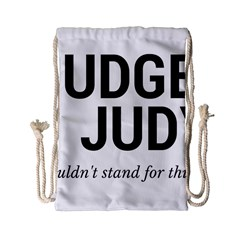 Judge judy wouldn t stand for this! Drawstring Bag (Small)
