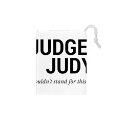 Judge judy wouldn t stand for this! Drawstring Pouches (XS)