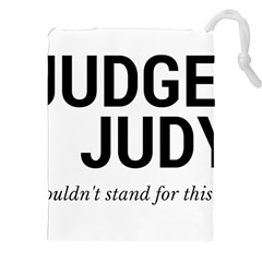 Judge judy wouldn t stand for this! Drawstring Pouches (XXL)