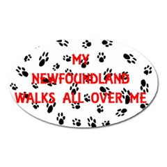 My Newfie Walks On Me Oval Magnet